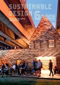 Sustainable design. Volume 6, Vers une nouvelle éthique pour l'architecture et la ville = Towards a new ethics for architecture and the city