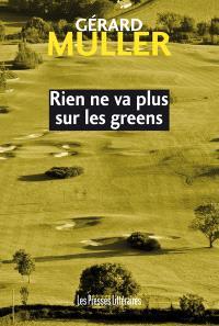 Rien ne va plus sur les greens