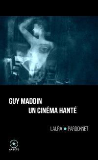 Guy Maddin, un cinéma hanté