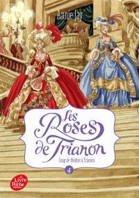 Les roses de Trianon. Volume 4, Coup de théâtre à Trianon