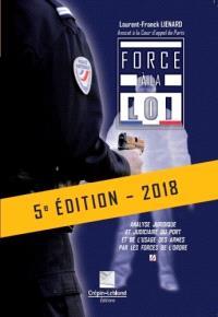 Force à la loi : analyse juridique et judiciaire du port et de l'usage des armes par les forces de l'ordre