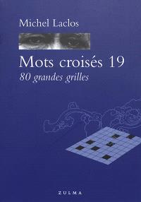 Mots croisés. Volume 19, 80 grandes grilles