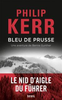 Bleu de Prusse : une aventure de Bernie Gunther