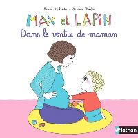 Max et lapin. Volume 7, Dans le ventre de maman