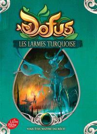 Dofus. Volume 3, Les larmes turquoise