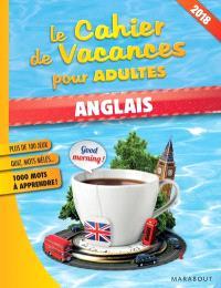 Le cahier de vacances pour adultes : anglais : 2018