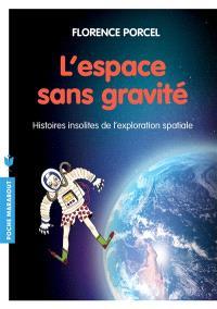 L'espace sans gravité : histoires insolites de l'exploration spatiale