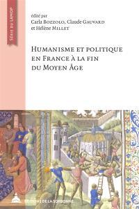 Humanisme et politique en France à la fin du Moyen Age : en hommage à Nicole Pons : actes des journées de Villejuif, 17-18 mars 2016, Campus du CNRS