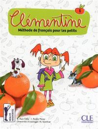 Clémentine : méthode de français pour les petits. Volume 1