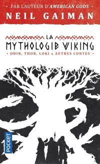La mythologie viking : Odin, Thor, Loki & autres contes