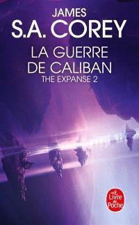 The expanse. Volume 2, La guerre de Caliban
