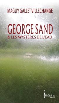 George Sand & les mystères de l'eau
