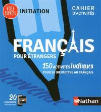 Français pour étrangers : 150 activités ludiques pour se (re)mettre au français