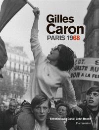 Gilles Caron, Paris 1968 : album de l'exposition présentée à l'Hôtel de Ville de Paris du 4 mai au 28 juillet 2018 salle Saint-Jean