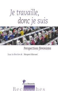 Je travaille donc je suis : perspectives féministes