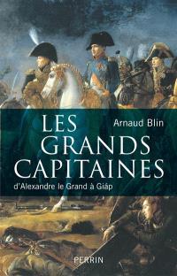 Les grands capitaines : d'Alexandre le Grand à Giap
