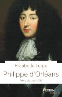 Philippe d'Orléans : frère de Louis XIV