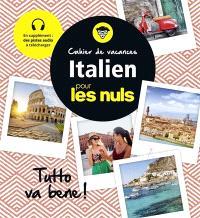 Cahier de vacances italien pour les nuls : tutto va bene !