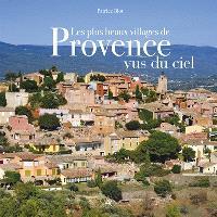 Les plus beaux villages de Provence vus du ciel