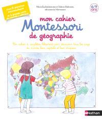 Mon cahier Montessori de géographie 6-12 ans