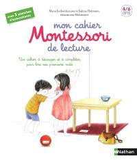 Mon cahier Montessori de lecture : un cahier à découper et à compléter pour lire ses premiers mots : 4-6 ans