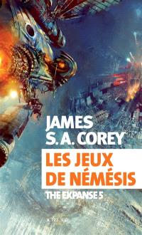The expanse. Volume 5, Les jeux de Némésis