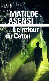 Le retour du Caton : une enquête d'Ottavia Salina : thriller