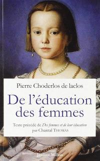 De l'éducation des femmes : 1783. Précédé de Des femmes et de leur éducation ou Portrait de la femme naturelle