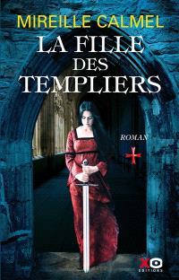 La fille des Templiers. Volume 1