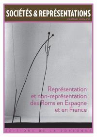 Sociétés & représentations. n° 45, Représentation et non-représentation des Roms en Espagne et en France