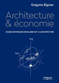 Architecture & économie : ce que l'économie circulaire fait à l'architecture