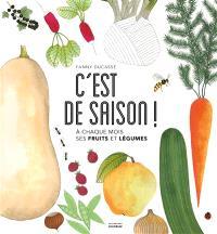 C'est de saison ! : à chaque mois ses fruits et légumes