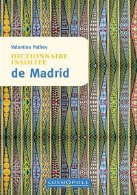 Dictionnaire insolite de Madrid