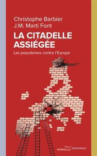 La citadelle assiégée : les populismes contre l'Europe