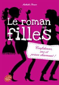 Le roman des filles. Volume 1, Confidences, SMS et prince charmant !