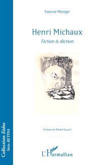 Henri Michaux : fiction & diction