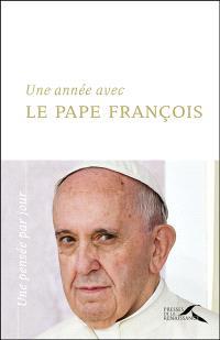 Une année avec le pape François : une pensée par jour
