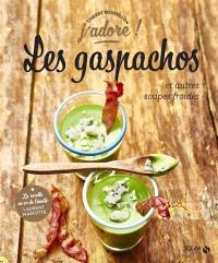 Les gaspachos : et autres soupes froides