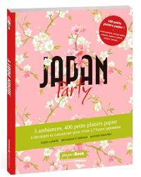 Japan party : 3 ambiances, 400 petits plaisirs papier à découper et customiser pour vivre à l'heure japonaise : paperbook