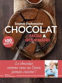 Chocolat facile & gourmand : 100 recettes
