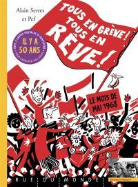 Tous en grève ! Tous en rêve ! : le mois de mai 1968
