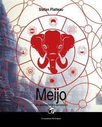 Les sentiers des astres. Volume 3, Meijo