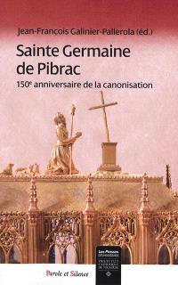 Sainte Germaine de Pibrac : 150e anniversaire de la canonisation : actes de la journée d'étude tenue à Pibrac le 16 juin 2017
