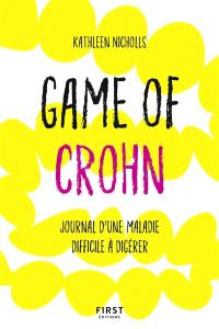 Game of Crohn : journal d'une maladie difficile à digérer