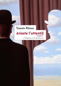 Arioste l'attentif relate des instants de sa vie et de son sommeil