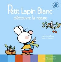 Petit Lapin blanc découvre la nature