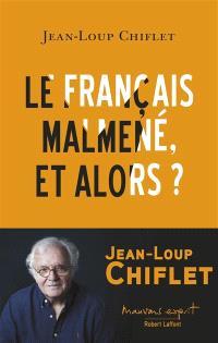 Le français malmené, et alors ?