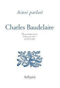 Ainsi parlait Charles Baudelaire