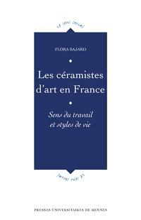 Les céramistes d'art en France : sens du travail et styles de vie