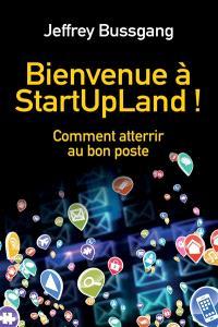Bienvenue à StartUpLand ! : le bon poste dans la bonne start-up